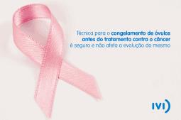 preservação da fertilidade antes do tratamento contra o câncer